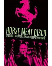 Horse Meat Disco @ Itsokaytohateyourjob.com
