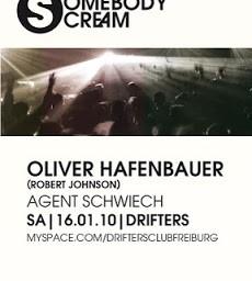 Somebody Scream w/ Oliver Hafenbauer, Samstag, 16. Januar 2010