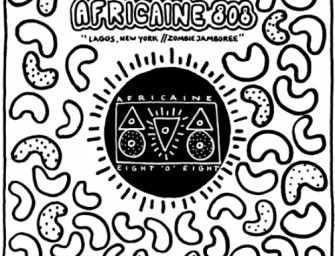 Africaine 808 – Lagos New York / Zombie Jamboree