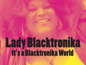 Lady Blacktronika – It's A Blacktronika World