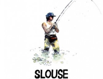 Slouse – Fishing In Slower Territories