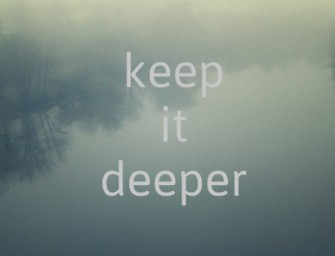 Until then, goodbye: Keep-it-Deep sagt Adieu!